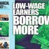 Low-wage earners borrow more